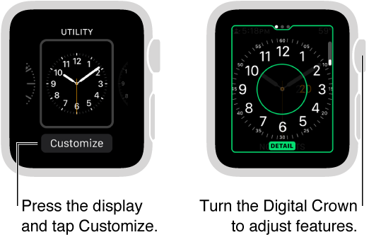 Utility watch face on the left. Tap Customize button. Customize screen on the right with clock detail feature highlighted. Turn the crown to change options.