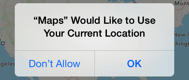 Maps would like to use your current location. Don't allow or OK.