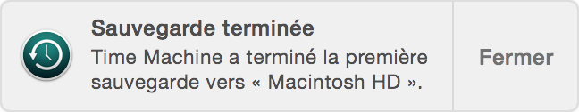 Notification: Sauvegarde terminée. TimeMachine a terminé la première sauvegarde sur «MacintoshHD».